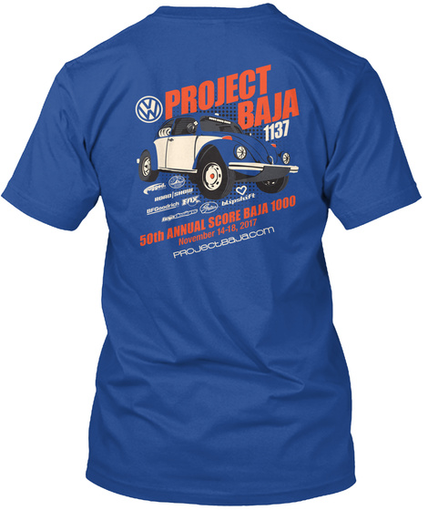 Project Baja 1137 50th Annual Score Baja 1000 November 14 18 2017 Projectbajacom Deep Royal T-Shirt Back