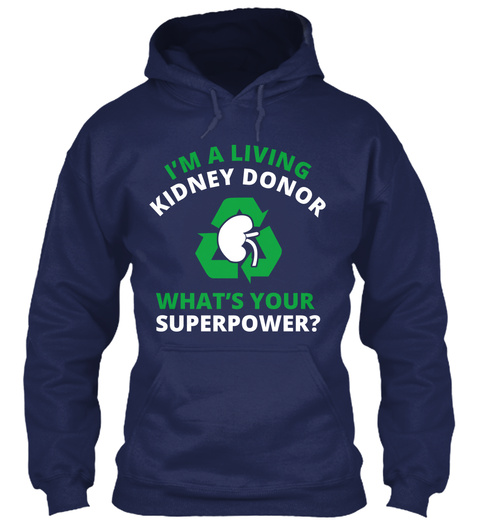 Im A Living Kidney Donor Whats Your Superpower? Navy Sweatshirt Front