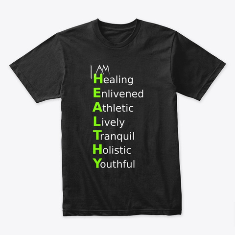 I Am Healthy Black T-Shirt Front