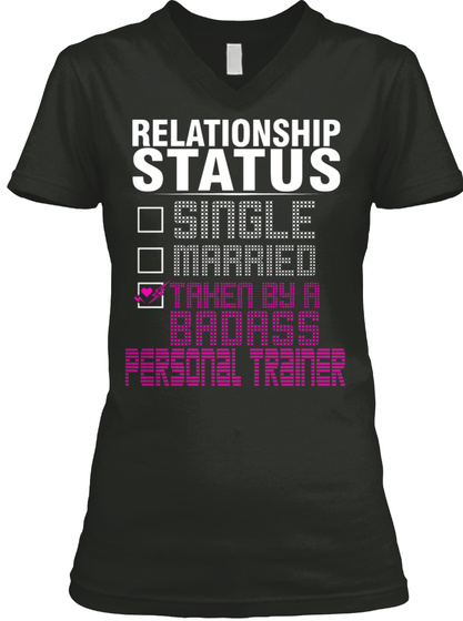 Relationship Status Single Married Taken By A Badass Personal Trainer Black T-Shirt Front