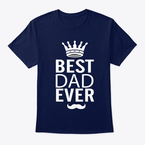Best Dad Ever Father Day 2020 Gift Idea Navy T-Shirt Front