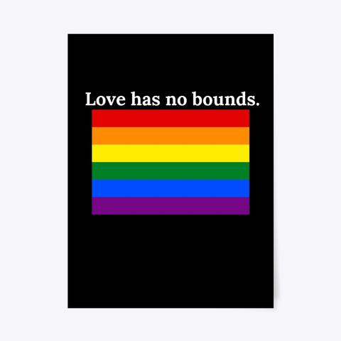 Love Has No Bounds. Black T-Shirt Front