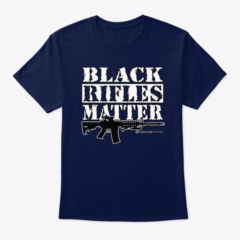 Black Rifles Matter Navy T-Shirt Front