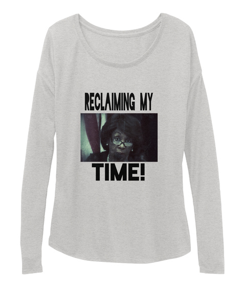Reclaiming  My Time! Athletic Heather T-Shirt Front