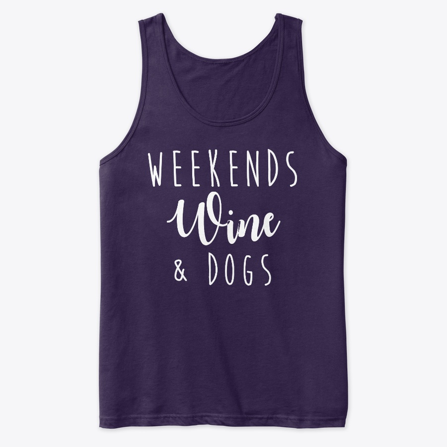 Weekends Wine and Dogs Unisex Tshirt