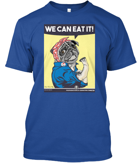 We Can Eat It Deep Royal T-Shirt Front
