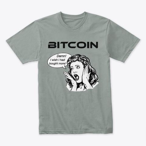 Bitcoin   Wish I Bought More Warm Grey T-Shirt Front