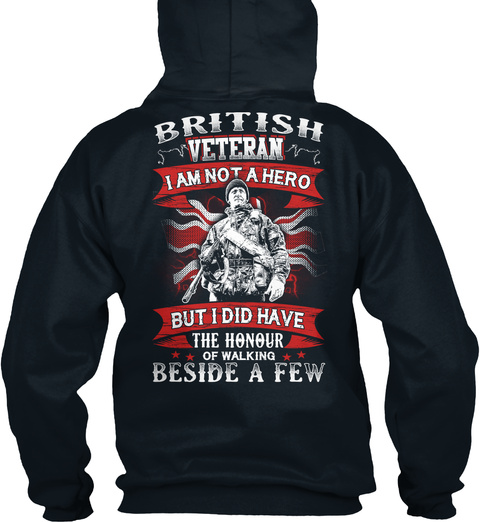 British Veteran I Am Not A Hero But I Did Have The Honour Of Walking Beside A Few French Navy Sweatshirt Back
