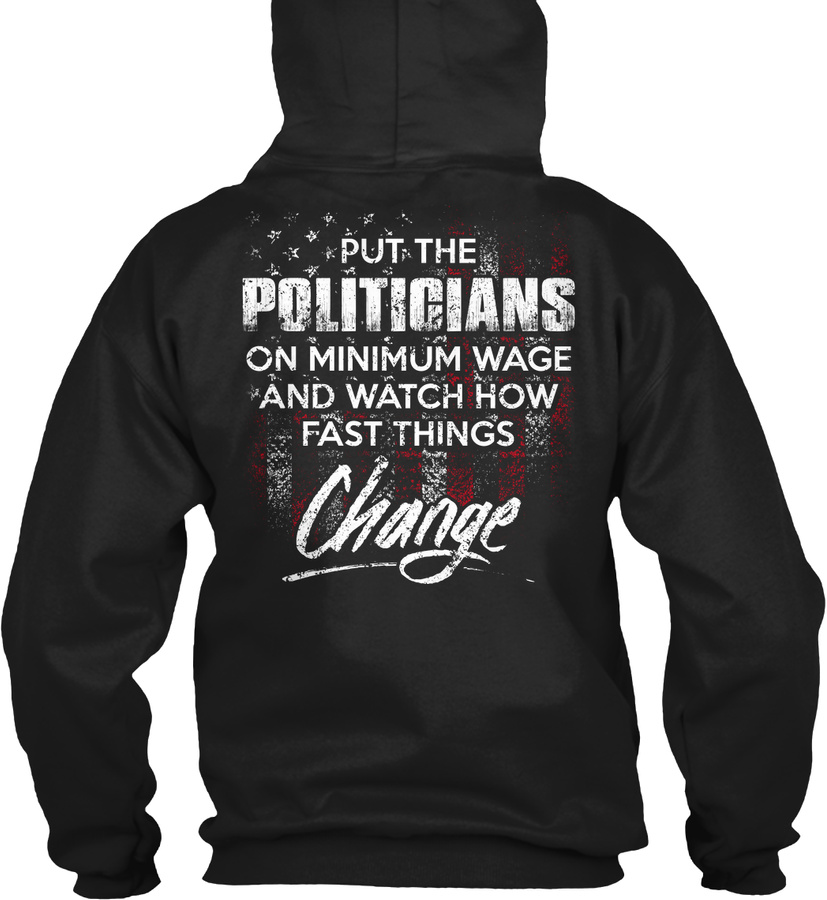 10. Politicians Minimum Wage Unisex Tshirt