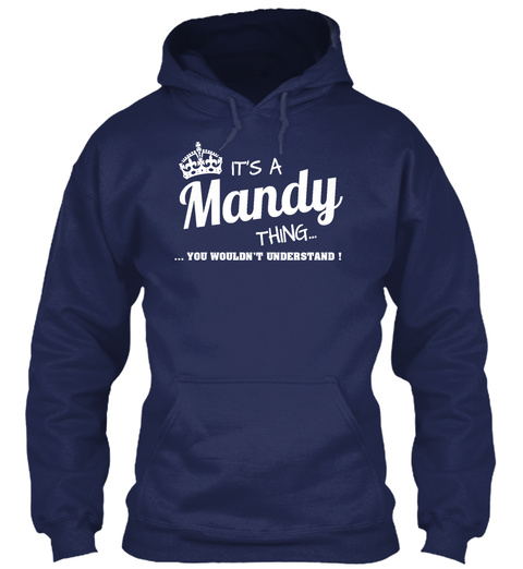 Its A Mandy Thing... ...You Wouldnt Understand ! Navy T-Shirt Front