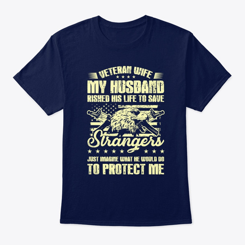 My Husband Risked His Life To Save Stran Navy T-Shirt Front