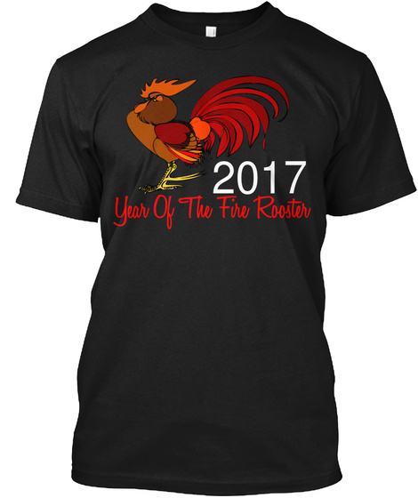 2017 Year Of The Fire Rooster Black T-Shirt Front