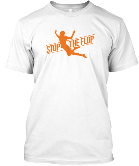 Stop The Flop White T-Shirt Front