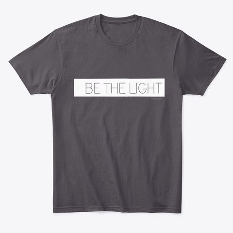 Be The Light Heathered Charcoal  T-Shirt Front