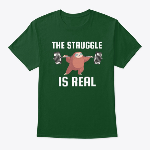 The Struggle Is Real Squatting Sloth Deep Forest T-Shirt Front