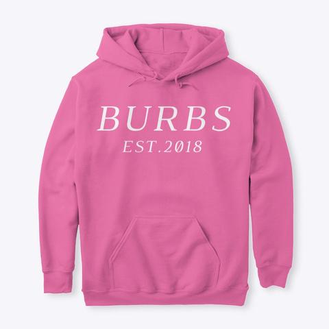 Classic Burbs Hoodie   All Colors Azalea T-Shirt Front