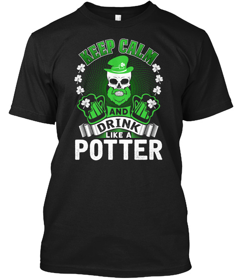 Keep Calm And Drink Like A Potter Black T-Shirt Front