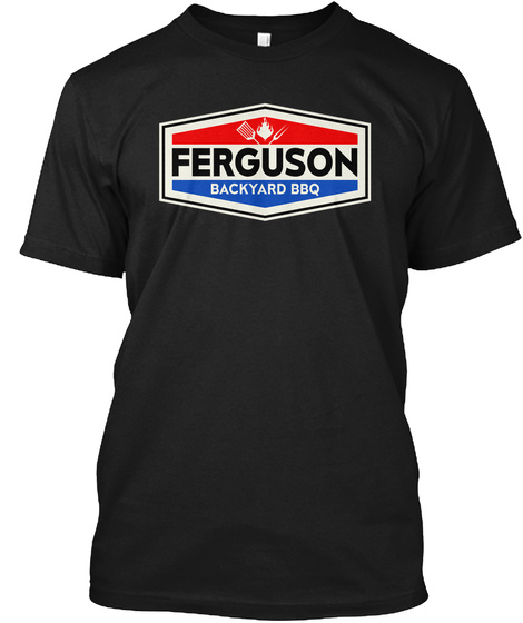 Ferguson Backyard Bbq Black T-Shirt Front