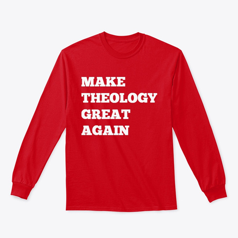 Make Theology Red T-Shirt Front