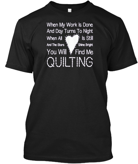 You Will Find Me Quilting Funny Gift Ide Black T-Shirt Front