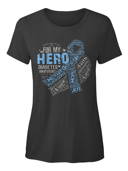 For My Hero Diabetes Awareness Never Give Up Will Faith Hope Purpose Life Hope Live Joy Faith Strenght Love Black T-Shirt Front