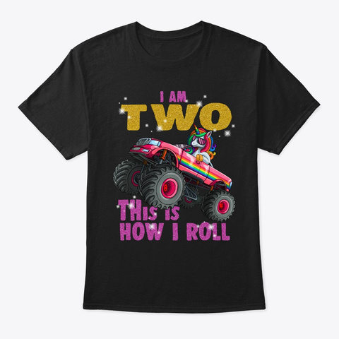 I'm 2 This Is How I Roll Unicorn Monster Black T-Shirt Front