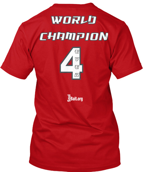 World Champion Even 4 Soul Bait Org Red T-Shirt Back