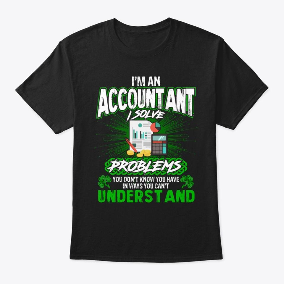 Accountant I Solve Problems T-shirt