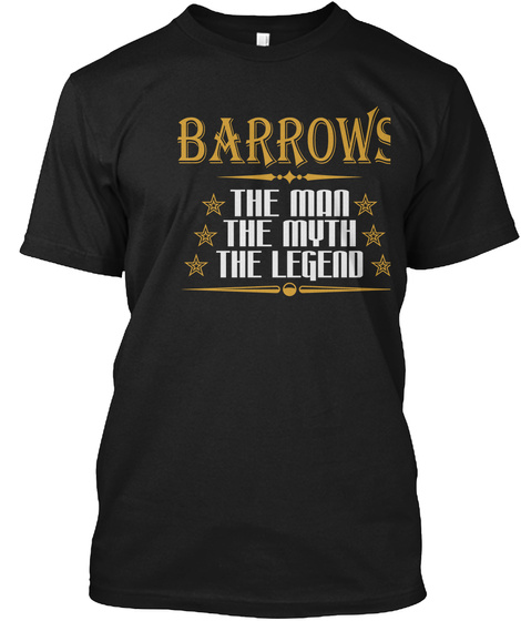 Barrows The Man The Myth The Legend Black T-Shirt Front