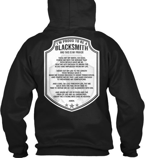 I'm Proud To Be A Blacksmith And This Is My Prayer Black T-Shirt Back