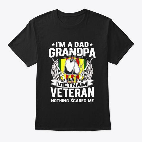 A Dad Grandpa And A Vietnam Veteran Vet Black T-Shirt Front