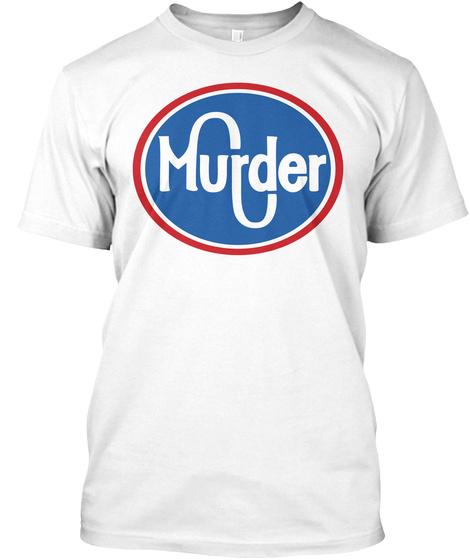 Murder  White T-Shirt Front