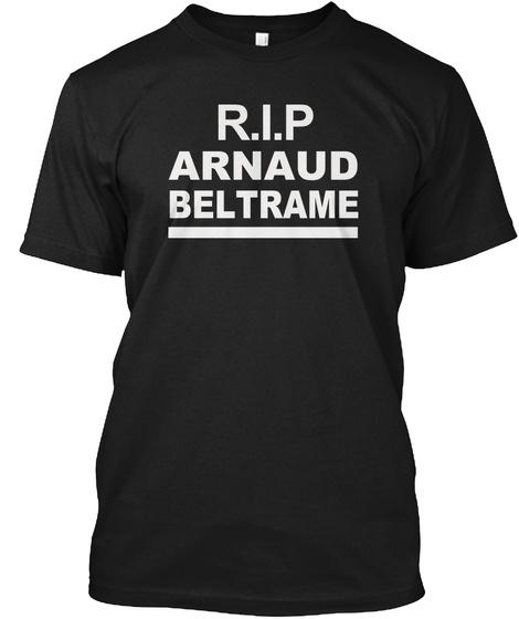 R.I.P Arnaud Beltrame Black T-Shirt Front