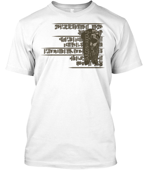 Sargon Of Akkad White T-Shirt Front