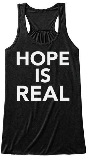 Hope Is Real Black T-Shirt Front