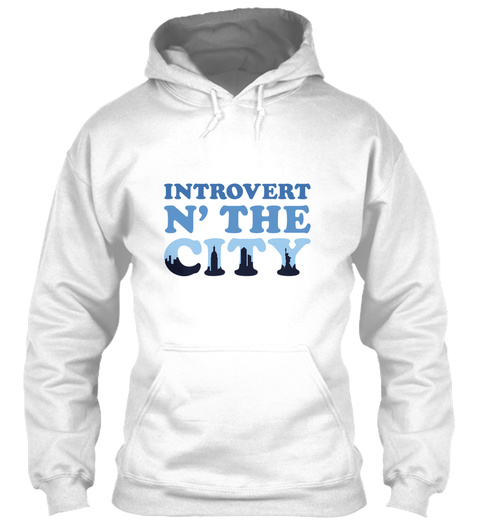 Introvert N' The City White Sweatshirt Front