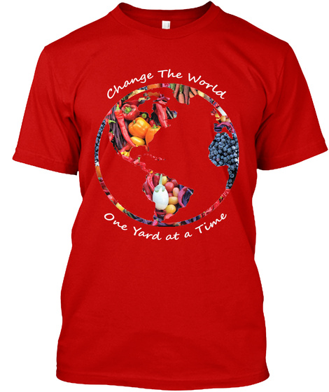 Change The World One Yard At A Time Classic Red T-Shirt Front