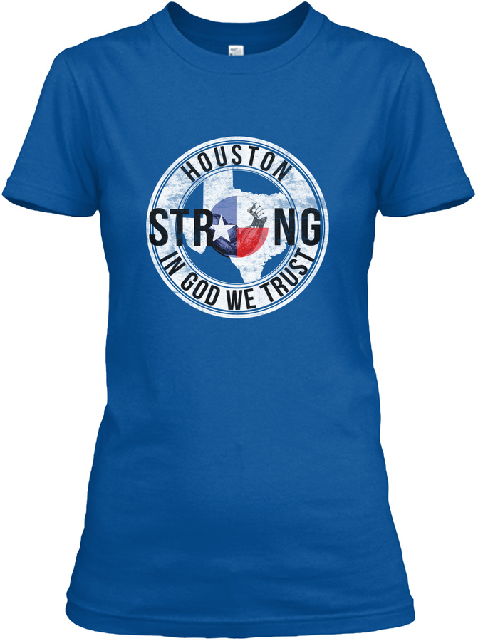 Houston Strong - In God We Trust Unisex Tshirt