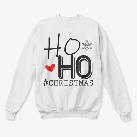 Ho Ho #Christmas Shirt White  T-Shirt Front