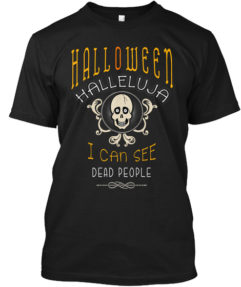 Halloween Halleluja I Can See Dead People Black T-Shirt Front