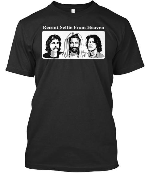 Recent Selfie From Heaven  Black T-Shirt Front