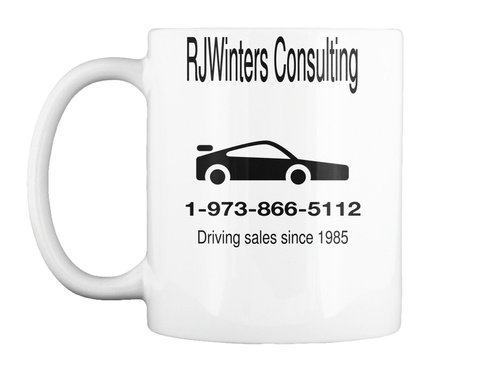 Rjwinters Consulting 1 973 866 5112 Driving Sales Since 1985 White T-Shirt Front
