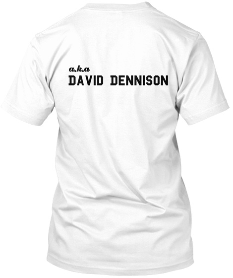 A.K.A David Dennison White T-Shirt Back