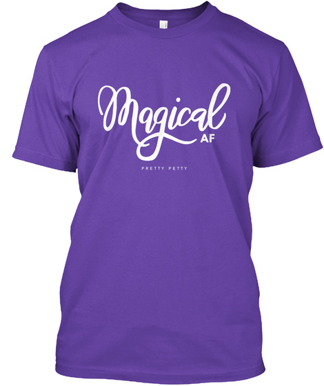 Magical Af Pretty Petty Purple Rush T-Shirt Front