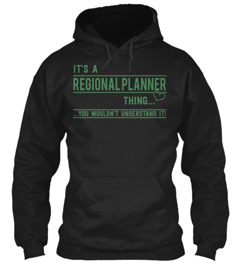 It's A Regional Planner Thing You Wouldn't Understand It Black T-Shirt Front