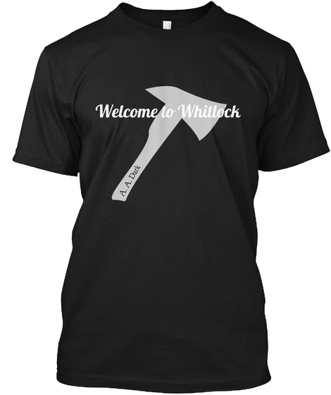 Welcome To Whitlock A. A.Dark Black T-Shirt Front