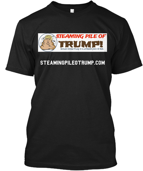 Steamingpileotrump.Com Black T-Shirt Front