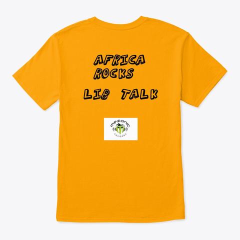 Dry Face   Africa Rocks   Lib Talk Gold T-Shirt Back