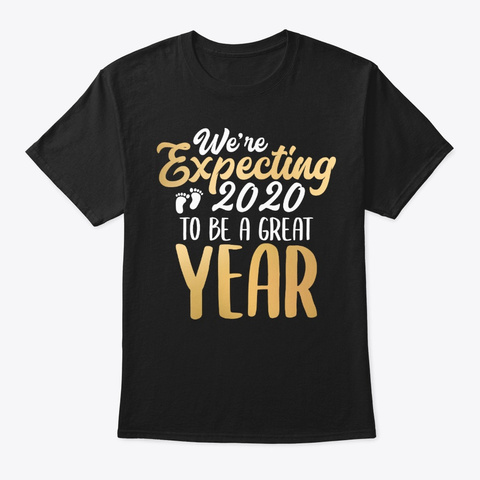 Were Expecting 2020 To Be Great Year Black T-Shirt Front