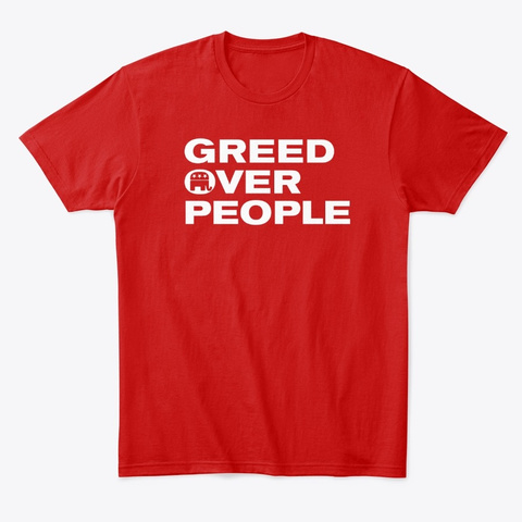 Greed Over People (G.O.P) Classic Red Maglietta Front